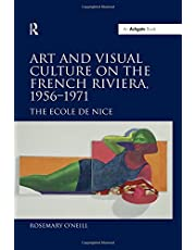 Art and Visual Culture on the French Riviera, 1956–1971: The Ecole de Nice