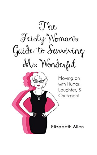 THE FEISTY WOMAN'S GUIDE TO SURVIVING MR. WONDERFUL