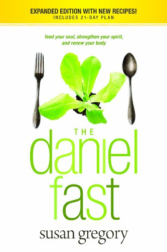 The Daniel Fast: Feed Your Soul, Strengthen Your Spirit, and Renew Your - Seattle Best In Outlet Mall