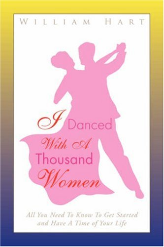 Download I Danced with a Thousand Women: All You Need to Know to Get Started and Have a Time of Your Life ebook