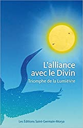 L'alliance avec le Divin - Triomphe de la lumière