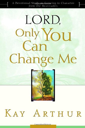 Lord Only You Can Change