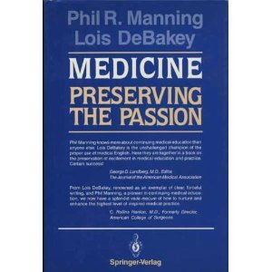 9780387963617 - Phil R. Manning, Lois Debakey: Medicine: Preserving the Passion - पुस्तक
