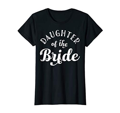 Daughter Of The Bride T-shirt Shirt Wedding Party
