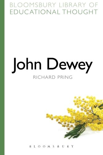 John Dewey (Bloomsbury Library of Educational Thought)