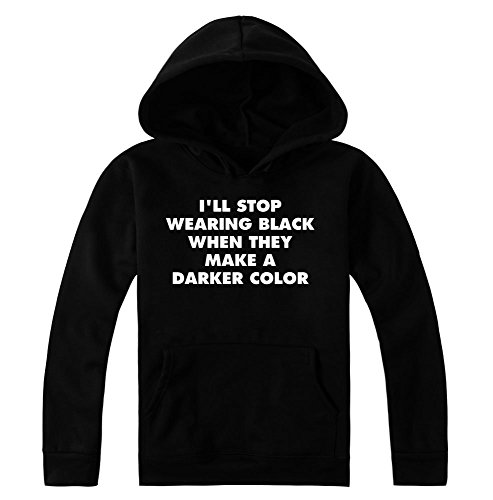 I'll Stop Wearing Black When They Make A Darker Color Quote Women's Hoodie Pullover