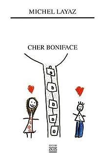 Cher Boniface, Layaz, Michel