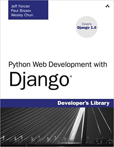 Python Web Development with Django: Jeff Forcier, Paul