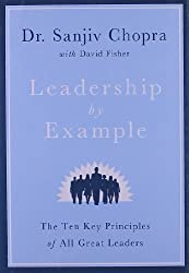 [Leadership by Example: The Ten Key Principles of All Great Leaders] (By: Sanjiv Chopra) [published: May, 2012]