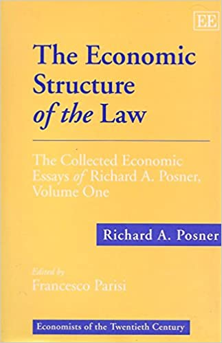 the economic structure of the law the collected economic essays  the economic structure of the law the collected economic essays of richard a posner volume one economists of the twentieth century series richard a