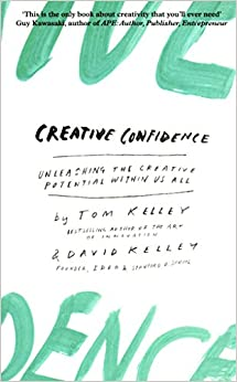 [(Creative Confidence : Unleashing the Creative Potential Within Us All)] [By (author) David Kelley ] published on (May, 2015)