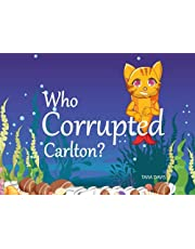 Who Corrupted Carlton?