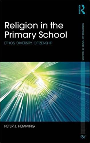 Religion in the primary school ethos diversity citizenship religion in the primary school ethos diversity citizenship foundations and futures of education amazon peter hemming books fandeluxe Image collections