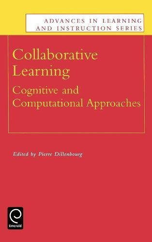Collaborative Learning: Cognitive and Computational Approaches (Advances in Learning and Instruction) (Advances in Learning and Instruction Series)