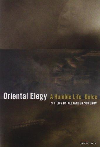 3 Films by Alexander Sokurov: Oriental Elegy; Dolce; Humble Life by Alliance