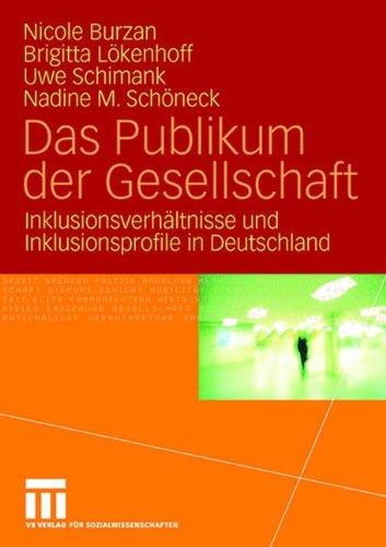 Das Publikum der Gesellschaft: Inklusionsverhältnisse und Inklusionsprofile in Deutschland (German Edition) ebook