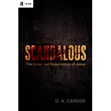 Scandalous: The Cross and Resurrection of Jesus