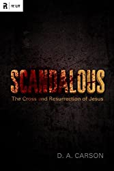 Scandalous: The Cross and Resurrection of Jesus (Re:Lit)
