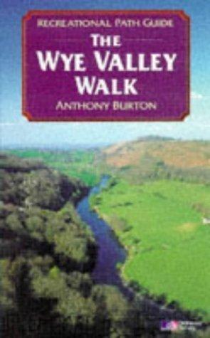 Wye Valley Walk (Recreational Path Guides) by Burton, Anthony published by Aurum Press Ltd (1998)