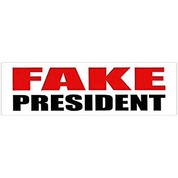 Bumper sticker fake president fake news reference anti donald trump decal