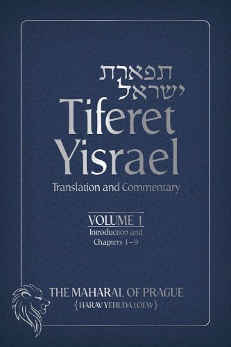Tiferet Yisrael: Translation and Commentary―Volume 1: Introduction and Chapters 1–9