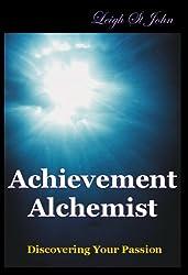 The Achievement Alchemist - Discovering Your Passion