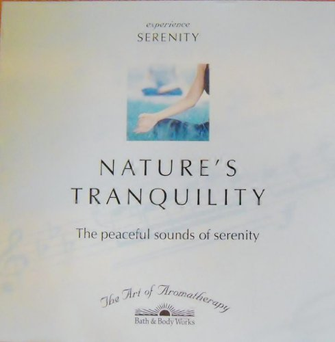 Price comparison product image Nature's Tranquility (The Peaceful Sounds of Serenity) The Art of Aromatherapy, Bath & Body Works