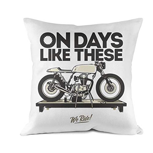 FanYe On Days Like These Motorcycle we Ride Decor Square Throw Cushion Pillow Covers 18x18 inch