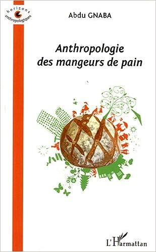 Lire un Anthropologie des Mangeurs de Pain pdf, epub