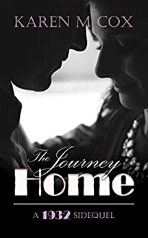 The Journey Home: A 1932 Side-quel by [Cox, Karen M]