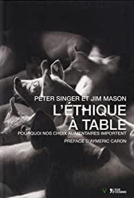 L'éthique à table par Peter Singer