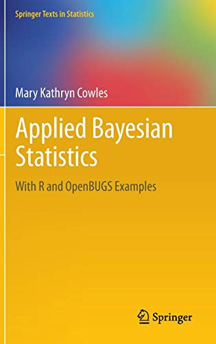Applied Bayesian Statistics: With R and OpenBUGS Examples (Springer Texts in Statistics)