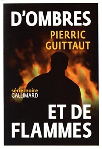 D'ombres et de flammes de Pierric Guittaut 2016