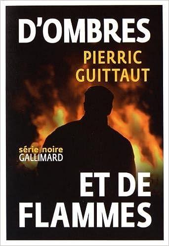 D'ombres et de flammes - Pierric Guittaut 2016