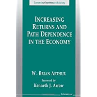 Increasing Returns and Path Dependence in the Economy (Economics, Cognition & Society)