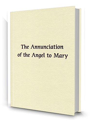 Read Online Little Gospels Infancy Narratives: The Annunciation of the Angel to Mary PDF