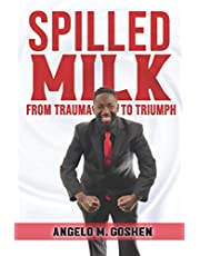 Spilled Milk From Trauma to Triumph