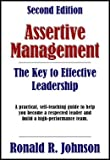 Assertive Management : The Key to Effective Leadership, Johnson, Ronald, 0976583518