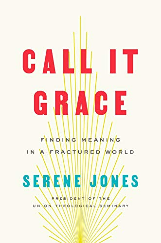 Cover of Call It Grace: Finding Meaning in a Fractured World