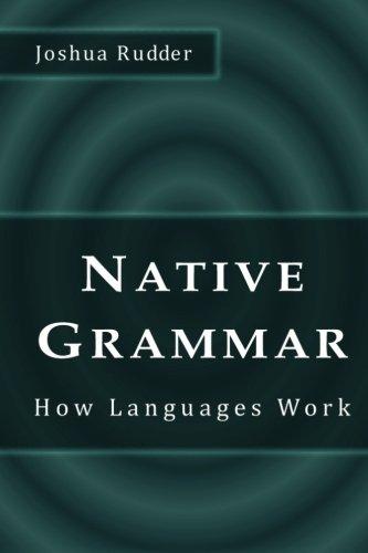 Download Native Grammar: How Languages Work pdf
