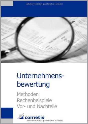Unternehmensbewertung: Methoden Rechenbeispiele Vor- und Nachteile