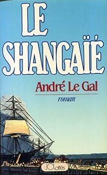 Le Shangaïé par Le Gal