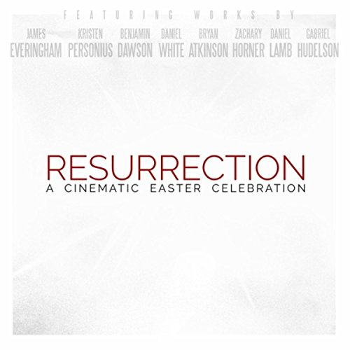 Resurrection: A Cinematic Easter Celebration