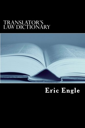 Translator's Law Dictionary: English  Deutsch  Francais (with notions in Latin and Italian)