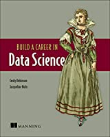 Build A Career in Data Science Front Cover