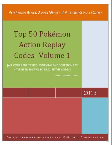 Pokemon Black 2 and White 2 Action Replay Code (Top 50 pokemons Action Replay Codes Book 1)