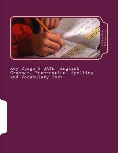 Key Stage 2 SATs: English Grammar, Punctuation, Spelling and Vocabulary Test: Essential revision and practice pack with answers Levels 3 - 5