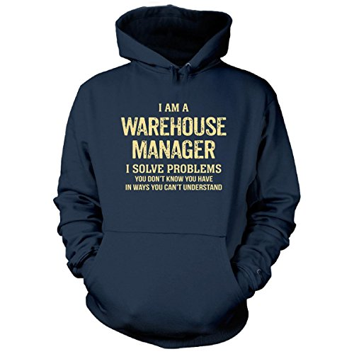 im-a-warehouse-manager-i-solve-problems-funny-gift-hoodie-navy-adult-3xl