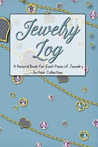 Jewelry Log: A Record Book for Each Piece of Jewelry In Your Collection]()