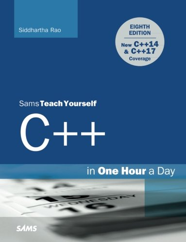 C++ in One Hour a Day, Sams Teach Yourself (8th Edition) (Learn Studio Visual)